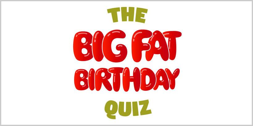 Foodservice PR - The Big Fat Birthday Quiz