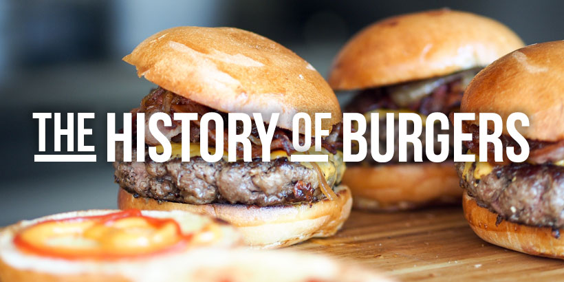 The History of Burgers - Jellybean Creative Solutions